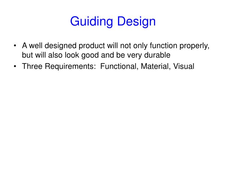 Guiding Design