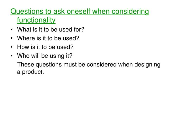Questions to ask oneself when considering functionality