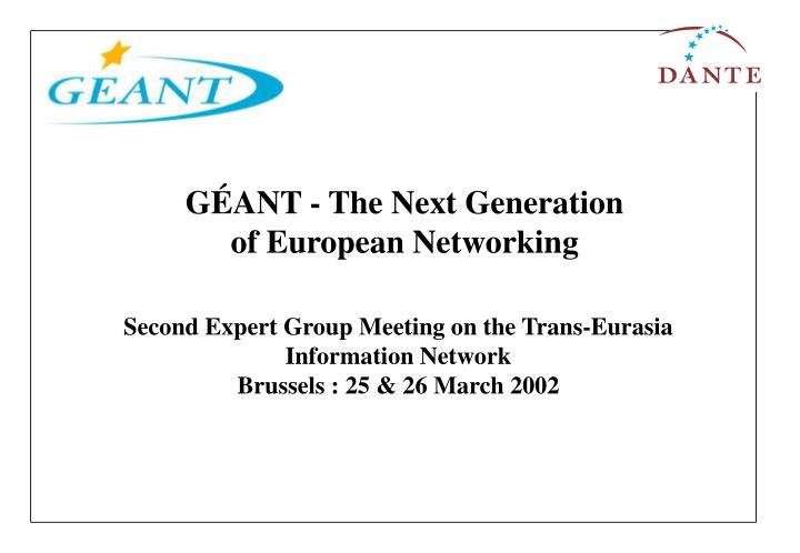 GÉANT - The Next Generation