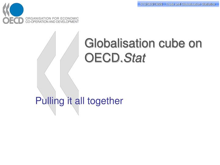 Globalisation cube on oecd stat