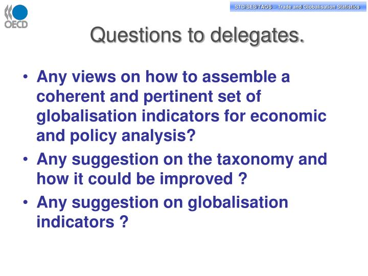 Questions to delegates.