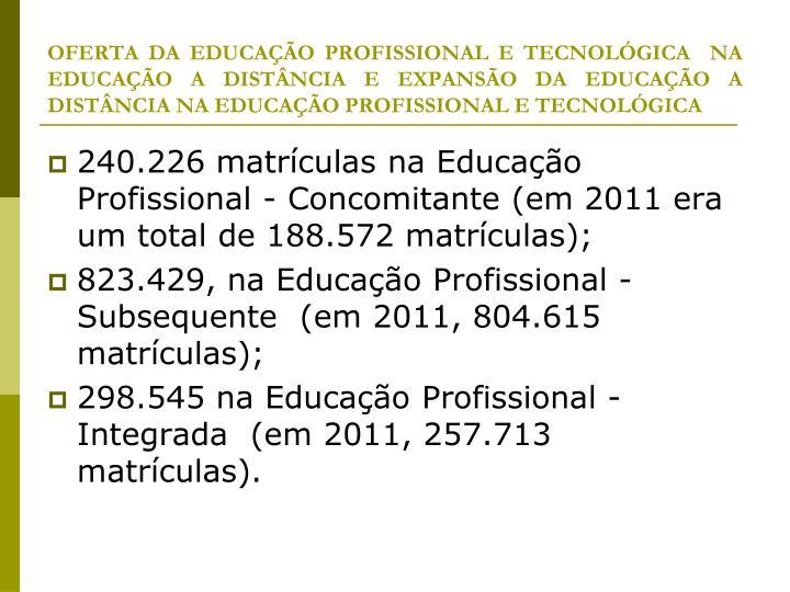 OFERTA DA EDUCAO PROFISSIONAL E TECNOLGICA  NA EDUCAO A DISTNCIA E EXPANSO DA EDUCAO A DISTNCIA NA EDUCAO PROFISSIONAL E TECNOLGICA