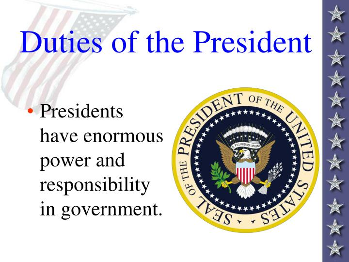 presidency of the u s a and duties The president's job performs many ceremonial duties provided by the university of virginia tells exactly what jefferson thought about the presidency.