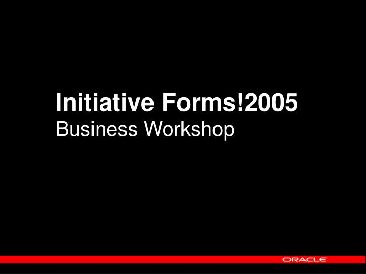 Initiative Forms!2005