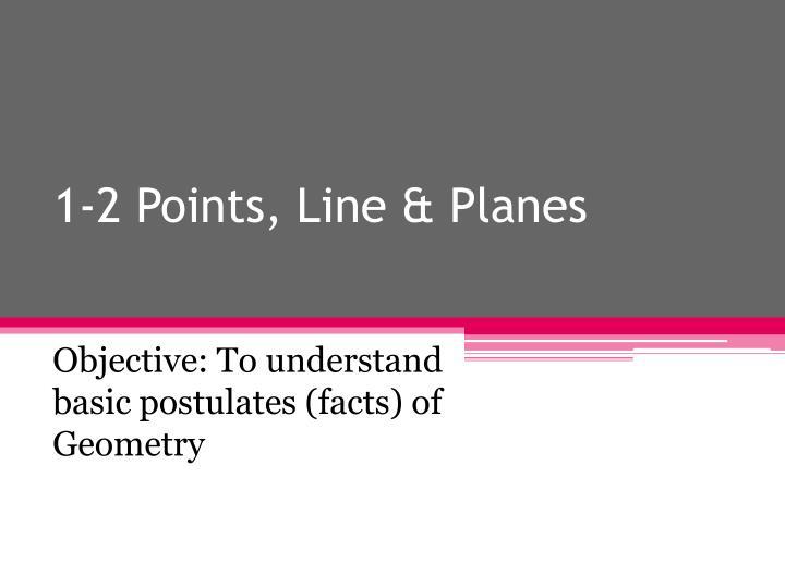 1-2 Points, Line & Planes