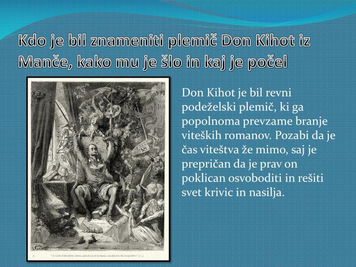 Kdo je bil znameniti plemič Don Kihot iz Manče, kako mu je šlo in kaj je počel