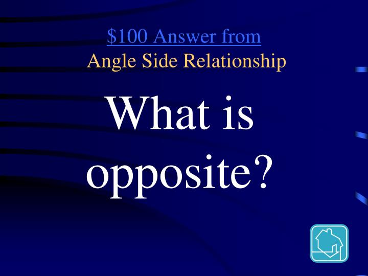 100 answer from angle side relationship