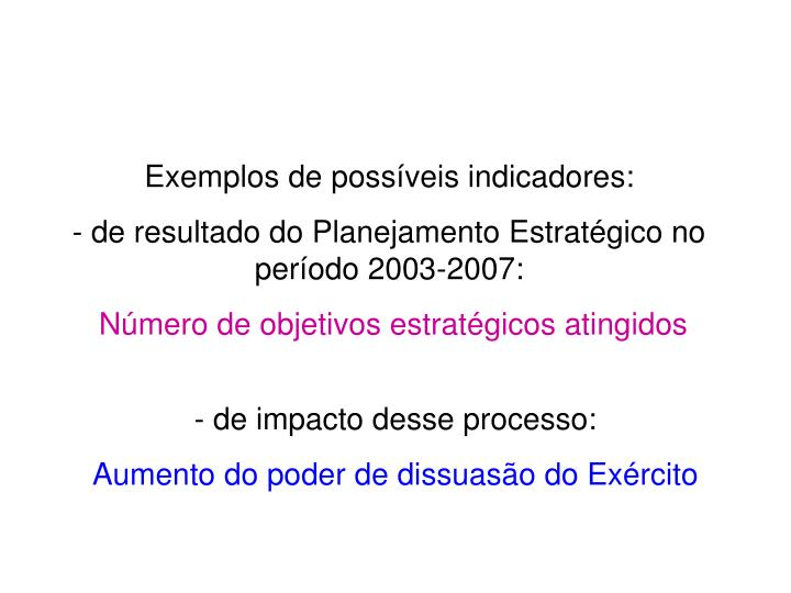 Exemplos de possíveis indicadores: