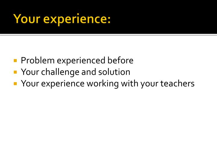 Your experience: