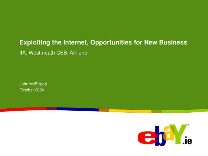 Exploiting the internet opportunities for new business