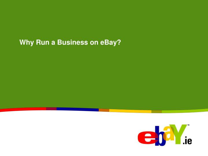 Why Run a Business on eBay?