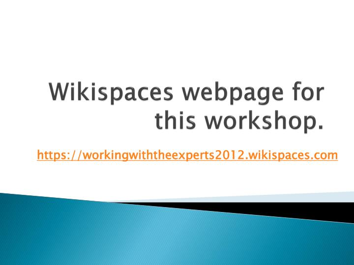 Wikispaces webpage for this workshop.