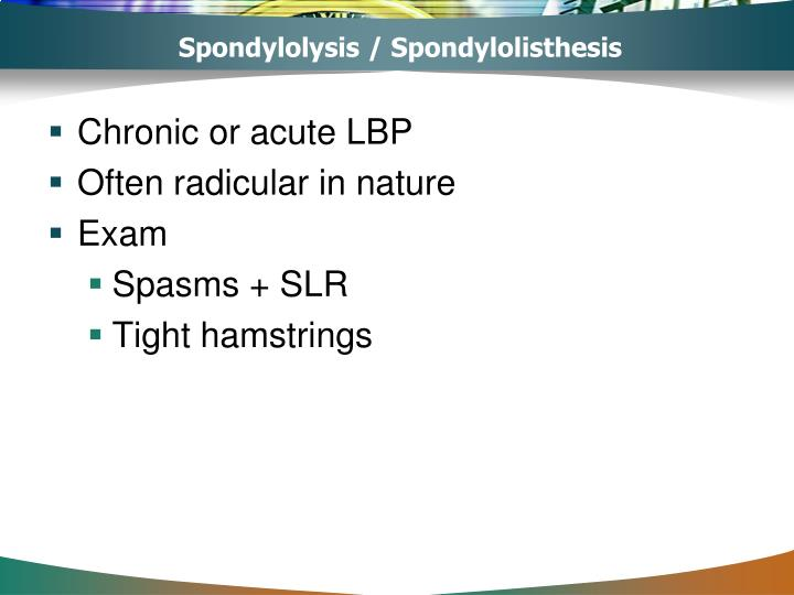 Spondylolysis / Spondylolisthesis