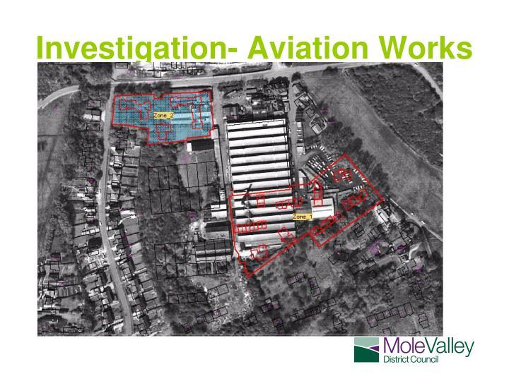 Investigation- Aviation Works
