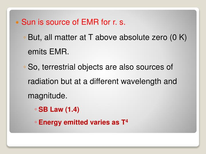 Sun is source of EMR for r. s.