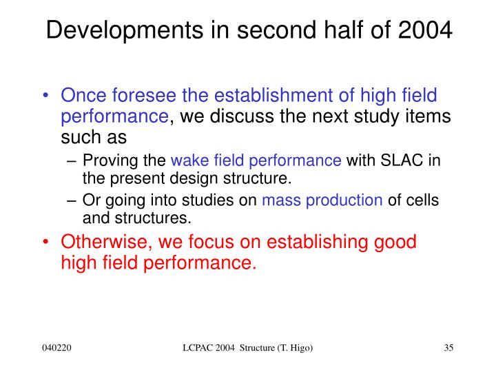 Developments in second half of 2004