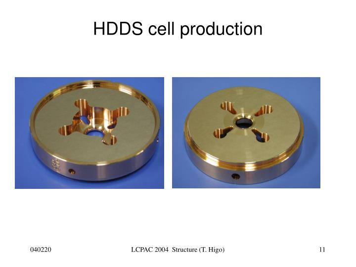 HDDS cell production