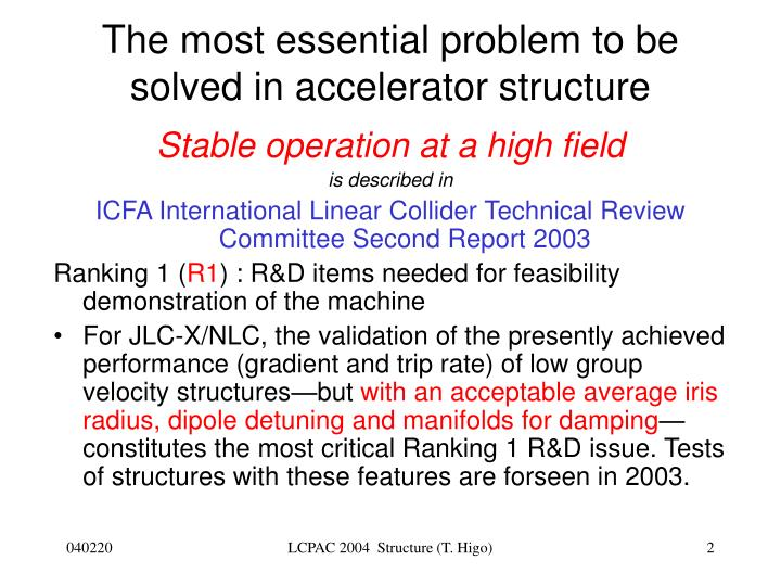 The most essential problem to be solved in accelerator structure