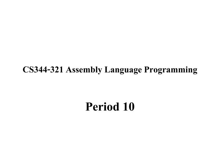 Cs344 321 assembly language programming