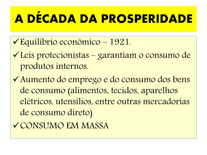 A DÉCADA DA PROSPERIDADE