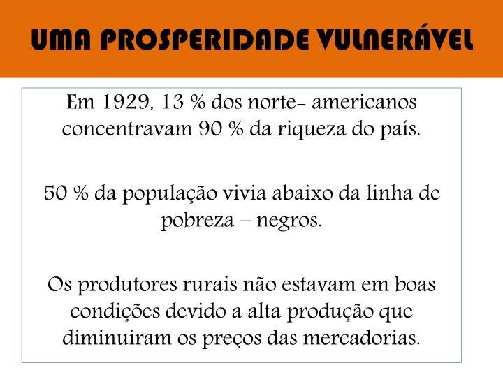 UMA PROSPERIDADE VULNERÁVEL