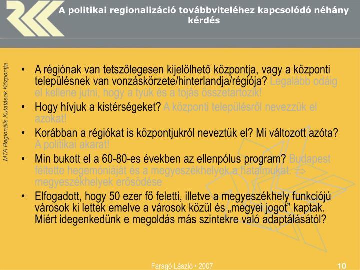 A politikai regionalizáció továbbviteléhez kapcsolódó néhány kérdés