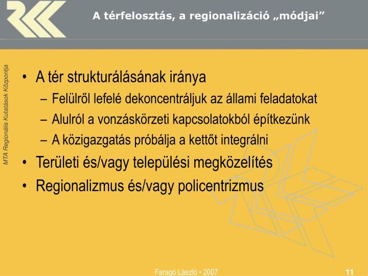 """A térfelosztás, a regionalizáció """"módjai"""""""