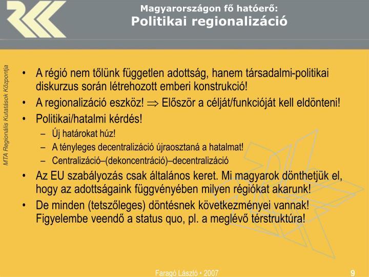 Magyarországon fő hatóerő: