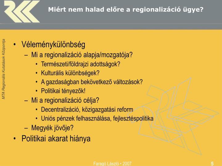Miért nem halad előre a regionalizáció ügye?