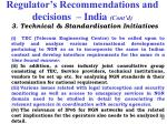 regulator s recommendations and decisions india cont d