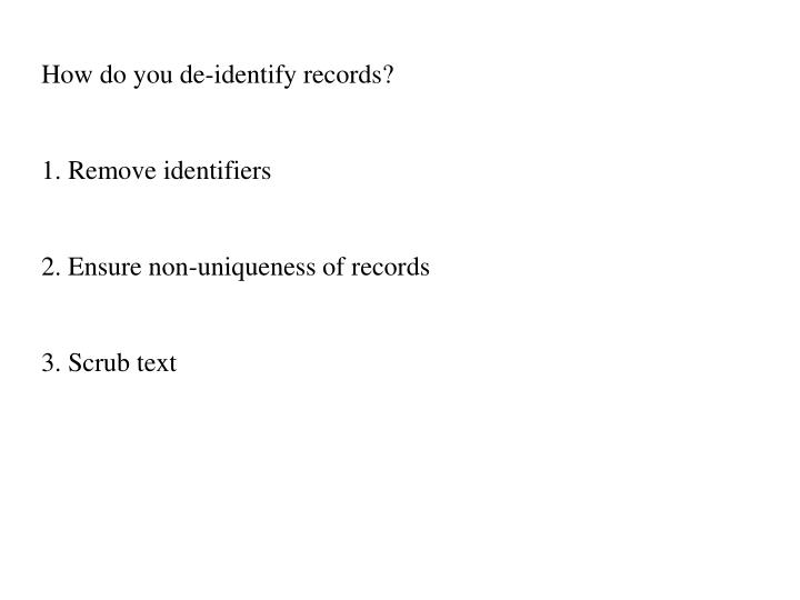How do you de-identify records?