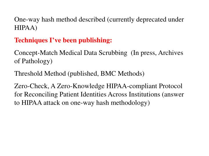 One-way hash method described (currently deprecated under HIPAA)