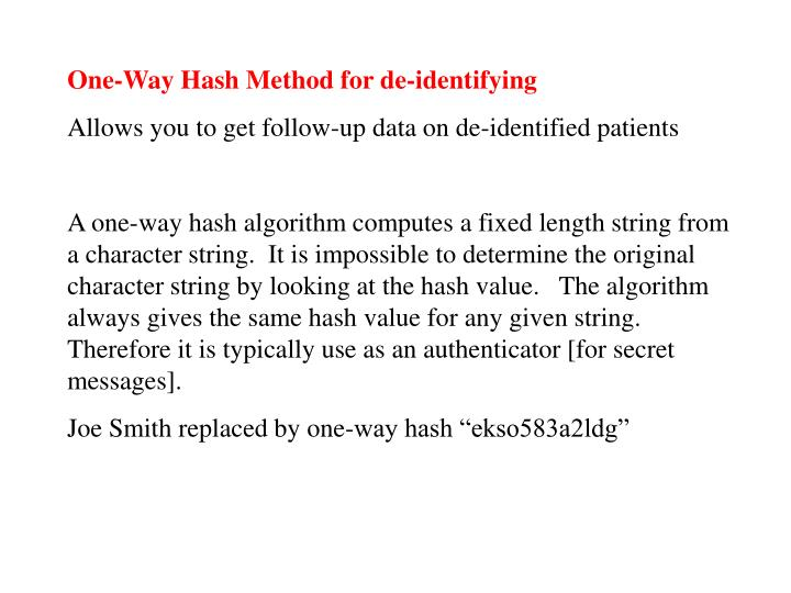 One-Way Hash Method for de-identifying