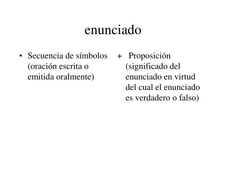 Secuencia de símbolos (oración escrita o emitida oralmente)