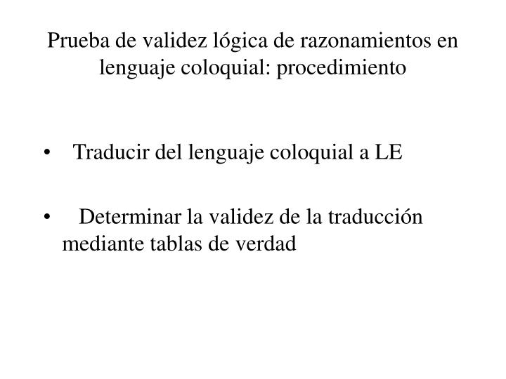 Prueba de validez lógica de razonamientos en lenguaje coloquial: procedimiento