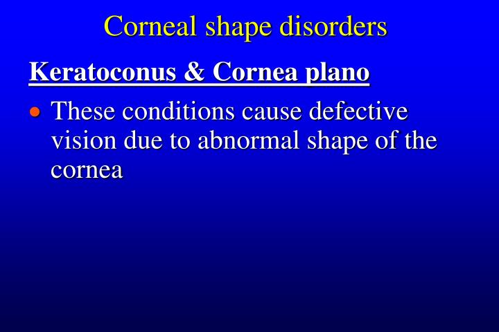 Corneal shape disorders