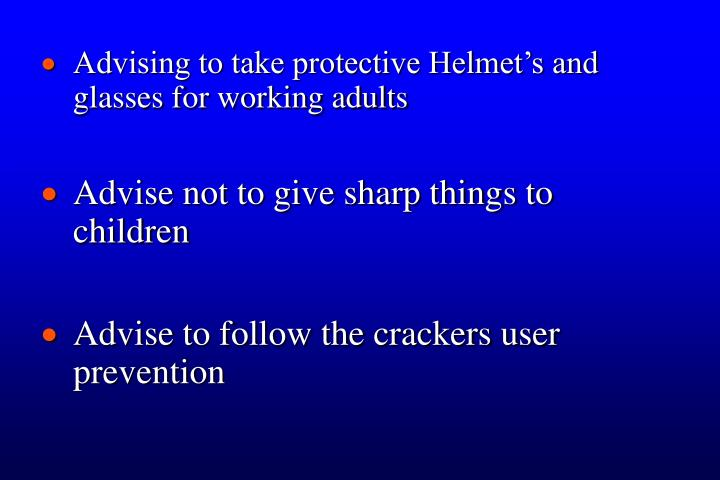 Advising to take protective Helmet's and glasses for working adults