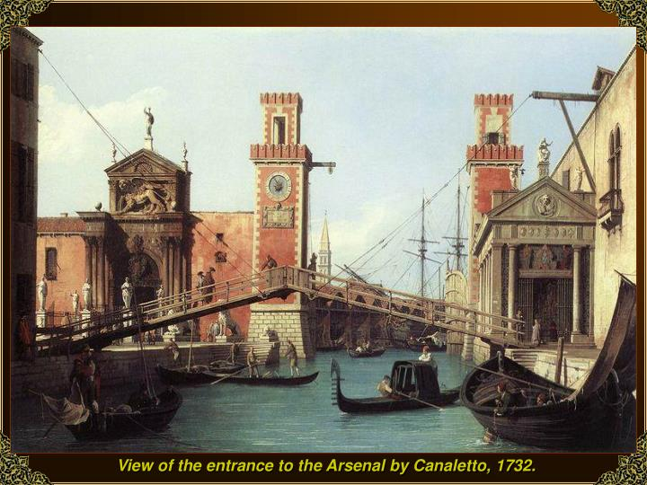 View of the entrance to the Arsenal by Canaletto, 1732.