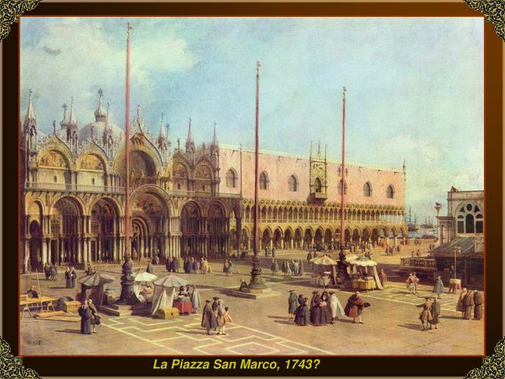 La Piazza San Marco, 1743?