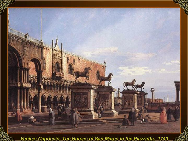 Venice: Capriccio, The Horses of San Marco in the Piazzetta,  1743