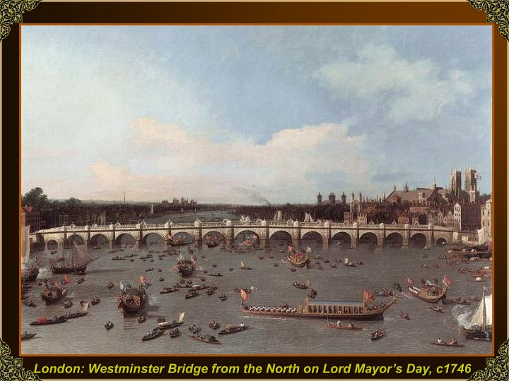 London: Westminster Bridge from the North on Lord Mayor's Day, c1746