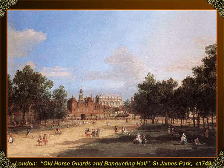 "London:  ""Old Horse Guards and Banqueting Hall"", St James Park,  c1749"