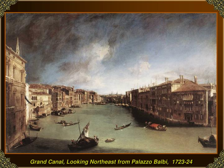 Grand Canal, Looking Northeast from Palazzo Balbi,  1723-24