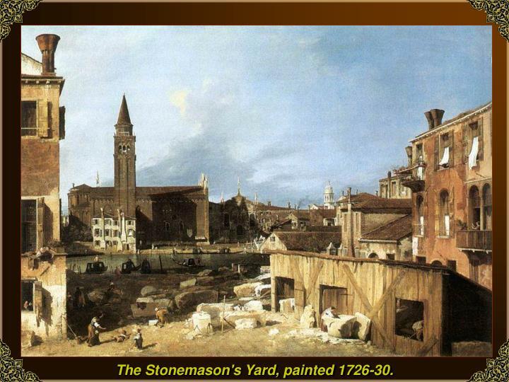 The Stonemason's Yard, painted 1726-30.