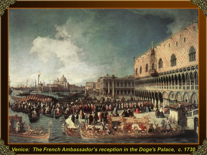 Venice:  The French Ambassador's reception in the Doge's Palace,  c. 1730