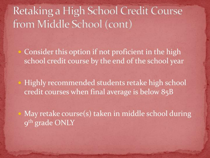 Retaking a High School Credit Course from Middle School (cont)