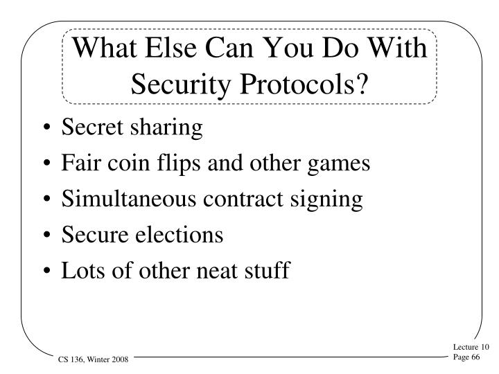 What Else Can You Do With Security Protocols?