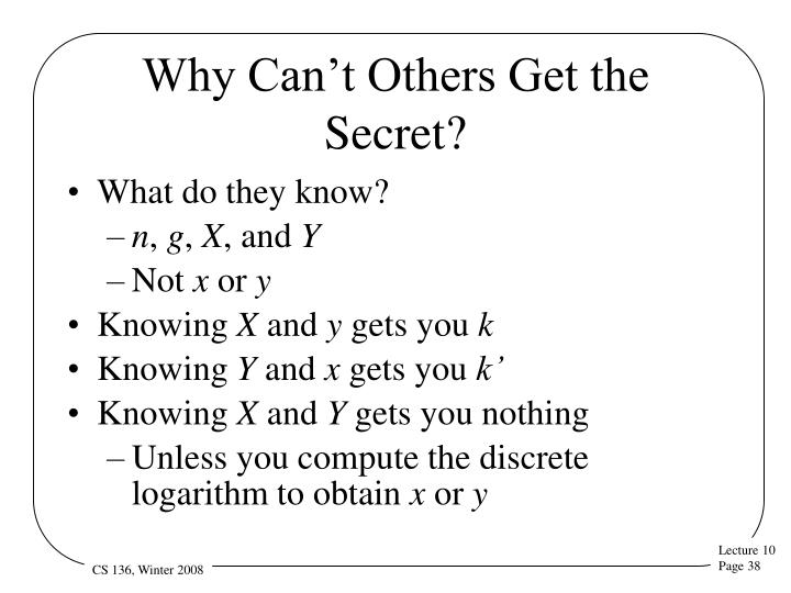 Why Can't Others Get the Secret?