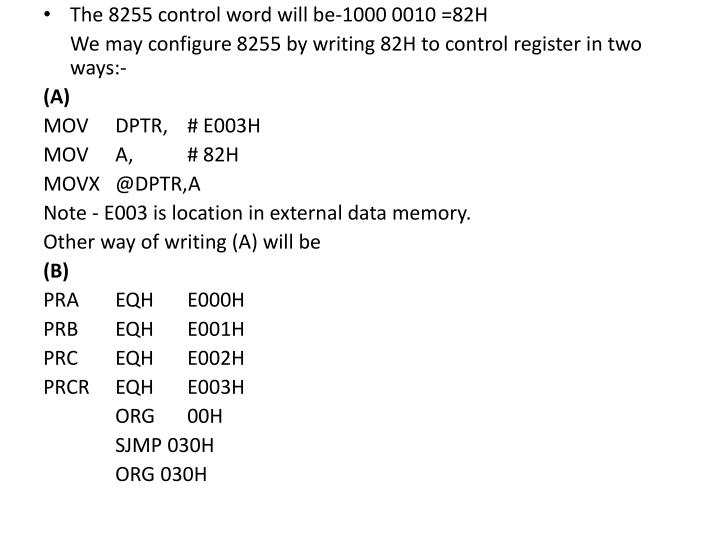 The 8255 control word will be-1000 0010 =82H