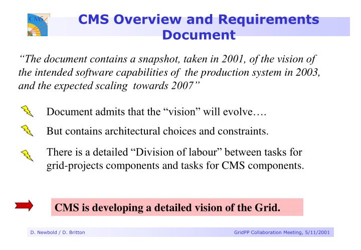 CMS is developing a detailed vision of the Grid.